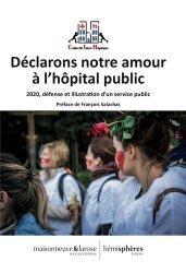 Dernières parutions sur Santé publique - Politiques de santé, Déclarons notre amour à l'hôpital public