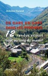 Dernières parutions sur À la montagne, De gare en gare dans les Pyrénées. 12 randos écolos tout au long du massif