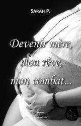 Dernières parutions dans Témoins, Devenir mère, mon rêve, mon combat...