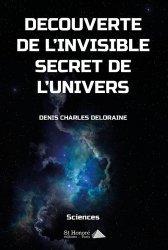 Dernières parutions sur Astronomie, Découverte de l'invisible secret de l'univers