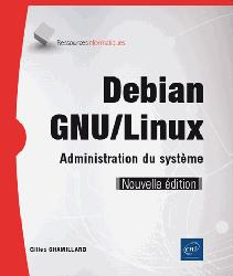 Dernières parutions dans Ressources info, Debian GNU/Linux - Administration du système