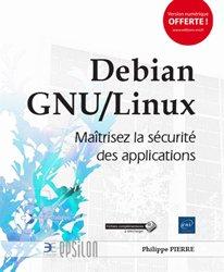 Dernières parutions sur Linux - Unix, Debian GNU/Linux - Maîtrisez la sécurité des applications
