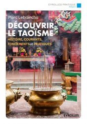 Dernières parutions dans Eyrolles Pratique, Découvrir le taoïsme