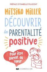 Dernières parutions sur Questions d'éducation, Découvrir la parentalité positive