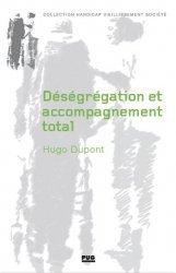Dernières parutions sur Psychologie du handicap, Déségrégation et accompagnement total