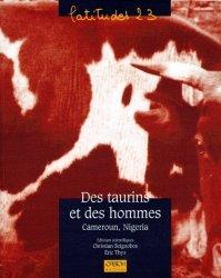 Dernières parutions dans latitudes 23, Des taurins et des hommes Cameroun, Nigeria