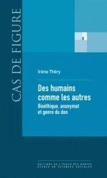 Dernières parutions dans Cas de figure, Des humains comme les autres. Bioéthique, anonymat et genre du don
