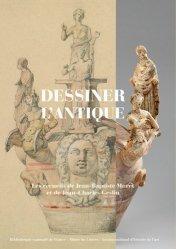 Dernières parutions sur Muséologie, Dessiner l'Antique. Les recueils de Jean-Baptiste Muret et de Jean-Charles Geslin