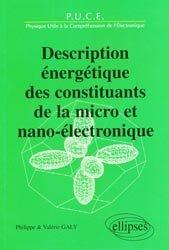 Nouvelle édition Description énergétique des constituants de la micro et nano-électronique