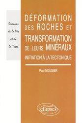 Souvent acheté avec Métamorphisme et géodynamique, le Déformation des roches et transformation de leurs minéraux Initiation à la tectonique