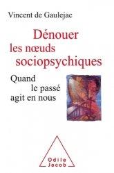 Dernières parutions sur Psychologie sociale, Dénouer les noeuds sociopsychiques