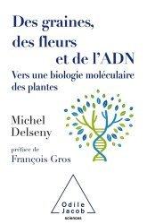 Dernières parutions sur Sciences de la Vie, Des graines, des fleurs et de l'ADN