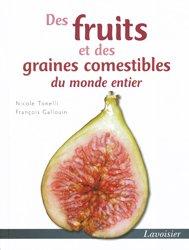 Dernières parutions sur Fruits, Des fruits et des graines comestibles du monde entier