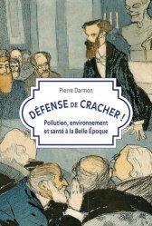 Dernières parutions sur Histoire de la médecine et des maladies, Défense de cracher !