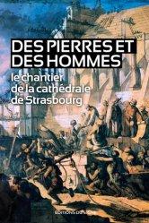 Dernières parutions sur Architecture sacrée, Des pierres et des hommes, le chantier de la cathédrale de Strasbourg