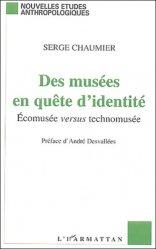 Dernières parutions dans Nouvelles études anthropologiques, Des musées en quête d'identité. Ecomusée versus technomusée