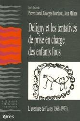 Dernières parutions dans L'éducation spécialisée au quotidien, Deligny et les tentatives de prise en charge des enfants fous. L'aventure de l'Aire (1968-1973)