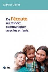 Dernières parutions dans Petite enfance et parentalité, De l'écoute au respect, communiquer avec les enfants. Conversations avec des enfants de 4 à 12 ans