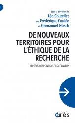 Dernières parutions sur Philosophie, histoire des sciences, De nouveaux territoires pour l'éthique de la recherche