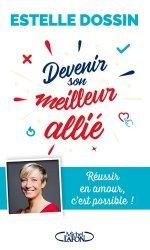 Dernières parutions sur Vie du couple, Devenir son meilleur allié. Réussir en amour, c'est possible !