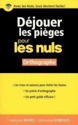 Dernières parutions dans Pour les Nuls, Déjouer les pièges pour les nuls. Orthographe
