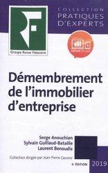Dernières parutions dans Pratiques d'experts, Démembrement de l'immobilier d'entreprise. Edition 2019