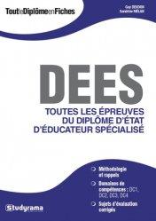 Dernières parutions dans Tout le Diplôme en Fiches, DEES Toutes les épreuves du diplôme d'état d'éducateur spécialisé