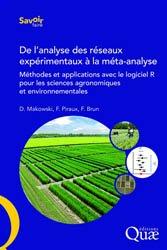Dernières parutions sur Agronomie, De l'analyse des réseaux expérimentaux à la méta-analyse : méthodes et applications avec le logiciel R pour les sciences agronomiques et environnementales