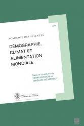 Dernières parutions dans Académie des sciences, Démographie, climat et alimentation mondiale