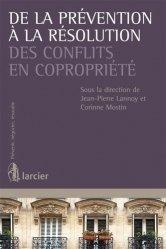 Dernières parutions dans Prévenir, négocier, résoudre, De la prévention à la résolution des conflits en copropriété