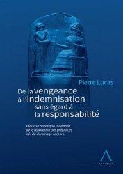 Dernières parutions sur Histoire du droit, De la vengeance à l'indemnisation sans égard à la responsabilité