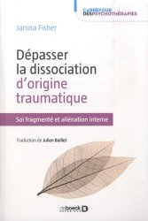 Dernières parutions dans Carrefour des psychothérapies, Dépasser la dissociation d'origine traumatique https://fr.calameo.com/read/000015856623a0ee0b361
