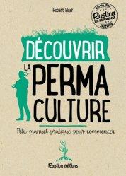 Souvent acheté avec Le guide de la permaculture au jardin, le Découvrir la permaculture : petit manuel pratique pour commencer