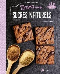 Dernières parutions sur Desserts et patisseries, Desserts aux sucres naturels