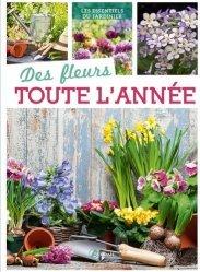 Dernières parutions sur Fleurs et plantes, Des fleurs toute l'année