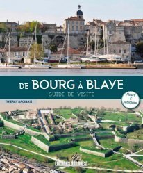 Dernières parutions dans Visiter, De Bourg à Blaye. Guide de visite