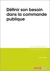 Dernières parutions dans Les essentiels, Definir son besoin dans la commande publique