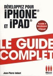 Dernières parutions dans Le guide complet, Développez vos applications iPhone/iPad