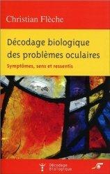 Dernières parutions dans Décodage Biologique, Décodage biologique des problèmes oculaires