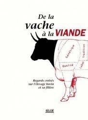 Souvent acheté avec Bergers et transhumances, le De la vache à la viande Regards croisés sur l'élevage bovin et sa filière