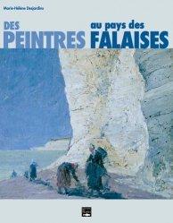 Dernières parutions sur Ecoles de peinture, Des peintres au pays des falaises
