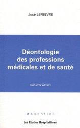 Souvent acheté avec Justifier les décisions médicales et maîtriser les coûts, le Déontologie des professions médicales et de santé
