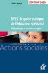 Dernières parutions sur Protection de l'enfance - Éducation spécialisée, DEES : le guide pratique de l'éducateur spécialisé. Méthodologie et annales corrigées 2020