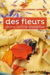 Dernières parutions sur Condiments et aromates, Des fleurs dans votre assiette rechargment cartouche, rechargement balistique