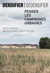 Dernières parutions sur Urbanisme durable - Nature urbaine, Densifier/dédensifier - Penser les campagnes urbaines