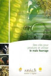 Souvent acheté avec Jachères, le Des clés pour produire et utiliser le maïs fourrage