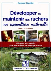 Souvent acheté avec Maladies des abeilles, le Développer et maintenir des ruchers en apiculture naturelle Tome 2