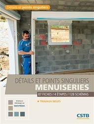Dernières parutions sur Menuiseries - Ouvertures, Détails et points singuliers, menuiseries - Travaux neufs 87 fiches / 4 étapes / 128 schémas