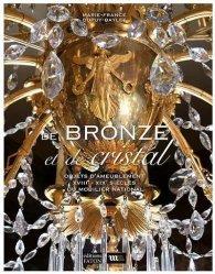 Dernières parutions sur Histoire des arts décoratifs, De bronze et de cristal