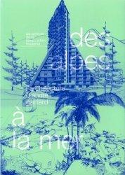 Dernières parutions dans Les archives de la construction moderne, Des Alpes à la mer. L'architecture d'André Gaillard